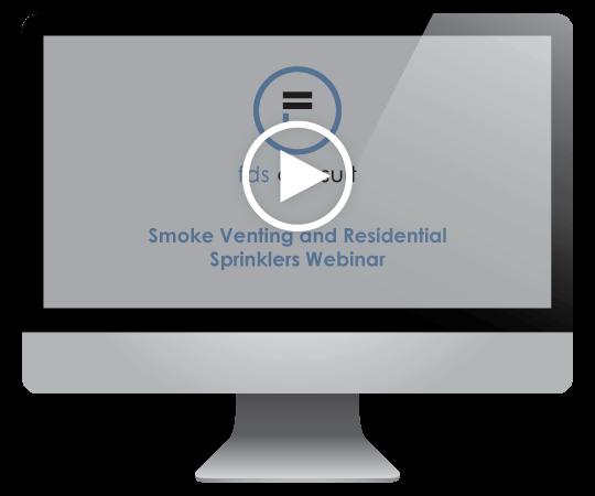 Smoke Venting and Residential Sprinklers Webinar